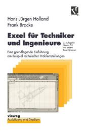 Excel für Techniker und Ingenieure: Eine grundlegende Einführung am Beispiel technischer Problemstellungen, Ausgabe 2