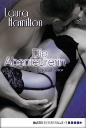 Die Abenteurerin: Erotischer Roman