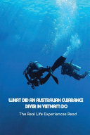 What Did An Australian Clearance Diver In VietNam Do
