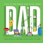 This Is the Book You Give Your Dad
