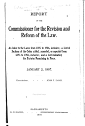Report of the Commissioner for the Revision and Reform of the Law: An Index to the Laws from 1895 to 1906, Inclusive : a List of Sections of the Codes Added, Amended, Or Repealed from 1895 to 1906, Inclusive : and a List Indicating the Statutes Remaining in Force