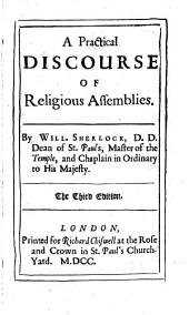 A practical discourse of religious assemblies