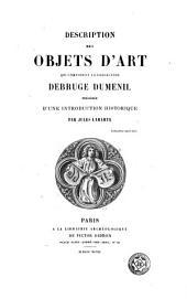 Description des objets d'art qui composent la collection Debruge Dumenil: précédé d'une introduction historique