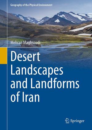Desert Landscapes and Landforms of Iran PDF