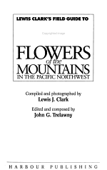 Lewis Clark's Field Guide to Wild Flowers of the Mountains in the Pacific Northwest