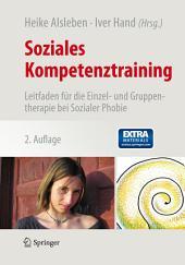 Soziales Kompetenztraining: Leitfaden für die Einzel- und Gruppentherapie bei Sozialer Phobie, Ausgabe 2