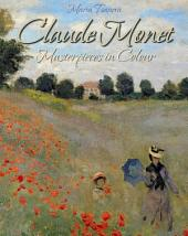 Claude Monet: Masterpieces in Colour
