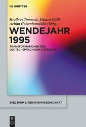 Wendejahr 1995: Transformationen der deutschsprachigen Literatur