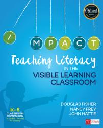 Teaching Literacy In The Visible Learning Classroom Grades K 5 Book PDF