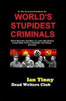 Dr  Rex Curry psychoanalyzes the WORLD S STUPIDEST CRIMINALS PDF