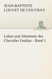 Leben und Abenteuer des Chevalier Faublas -: Band 1