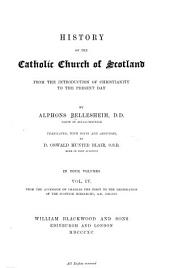 History of the Catholic Church of Scotland from the Introduction of Christianity to the Present Day: From the accession of Charles I. to the restoration of the Scottish hierarchy, A. D. 1625-1878
