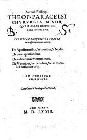Aureoli Philippi Theop. Paracelsi Chyrurgia Minor, Quam Alias Bertheoneam Intitulavit. Cui Etiam Sequentes Tractatus accesserunt ... Ex Versione Gerardi Dorn