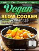 The Essential Vegan Slow Cooker Cookbook Book