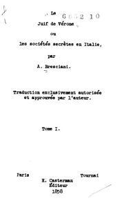 Le Juif de Vérone: ou Les sociétés secrètes en Italie, Volume1