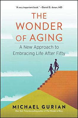 The Wonder of Aging PDF