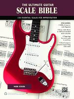 The Ultimate Guitar Scale Bible