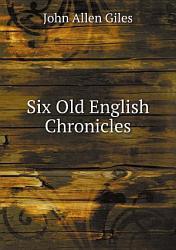 Six Old English Chronicles Book PDF