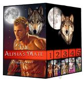 The Alpha's Mate-- Collection 1: (Lycan, Erotic Romance Series)