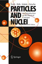 Particles and Nuclei: An Introduction to the Physical Concepts, Edition 6