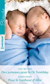 Des jumeaux pour le Dr Tremblay - Pour le bonheur d'Alfie