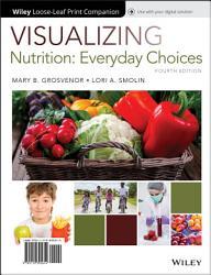 Visualizing Nutrition, Loose-Leaf Print Companion