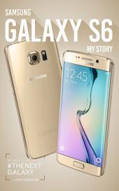 Samsung Galaxy S6, My Story