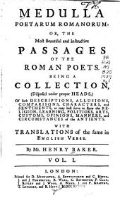 Medulla Poetarum Romanorum, Or, the Most Beautiful and Instructive Passages of the Roman Poets: Being a Collection ... with Translations of the Same in English Verse, Volume 1