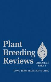 Plant Breeding Reviews, Part 1: Long-term Selection: Maize