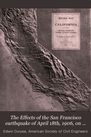 The Effects of the San Francisco Earthquake of April 18th  1906  on Engineering Construction