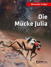 Die Mücke Julia: Fantastische Geschichten