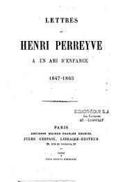Lettre... à un ami d'enfance(1847-65)