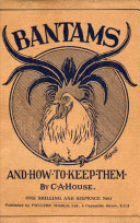 Bantams and How to Keep Them (Poultry Series - Chickens)