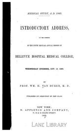 Medical Study, A.D. 1869: Introductory Address, at the Opening of the Ninth Regular Annual Session of Bellevue Hospital Medical College, Wednesday Evening, Oct. 13, 1869
