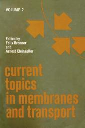 Current Topics in Membranes and Transport: Volume 2