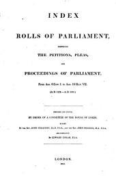 Rotuli parliamentorum: ut et petitiones, et placita in parliamento, Part 1