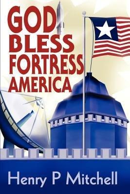 God Bless Fortress America