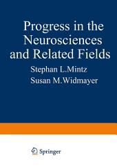 Progress in the Neurosciences and Related Fields: Orbis Scientiae