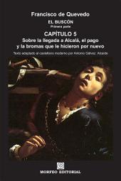 El Buscón: Sobre la llegada a Alcalá, el pago y las bromas que le hicieron por nuevo (texto adaptado al castellano moderno por Antonio Gálvez Alcaide)