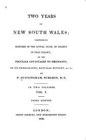 Two Years in New South Wales: Comprising Sketches of the Actual State of Society in that Colony; of Its Peculiar Advantages to Emigrants; of Its Topography, Natural History