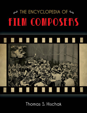 The Encyclopedia of Film Composers PDF