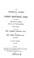 The poetical works of John Dryden  Containing original poems  tales  and translations  With notes  by the late Rev  Joseph Warton  the Rev  John Warton and others  In four volumes PDF