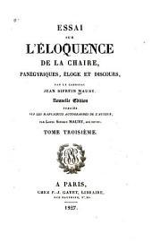 Essai sur l'éloquence de la chaire: panégyriques, éloge et discours