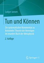 Tun und Können: Ein systematischer Kommentar zu Aristoteles' Theorie der Vermögen im neunten Buch der Metaphysik, Ausgabe 2