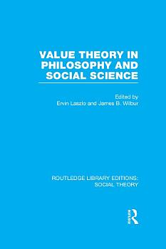 Value Theory in Philosophy and Social Science  RLE Social Theory  PDF