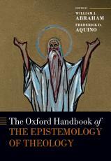 The Oxford Handbook of the Epistemology of Theology PDF