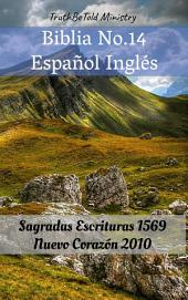 Biblia No.14 Español Inglés: Sagradas Escrituras 1569 - Nuevo Corazón 2010