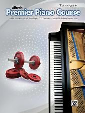 Premier Piano Course: Technique Book 6