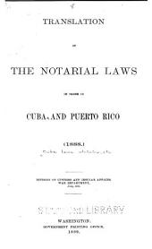 Translation of the Notarial Laws in Force in Cuba and Puerto Rico (1888.)