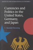 Currencies and Politics in the United States  Germany  and Japan PDF